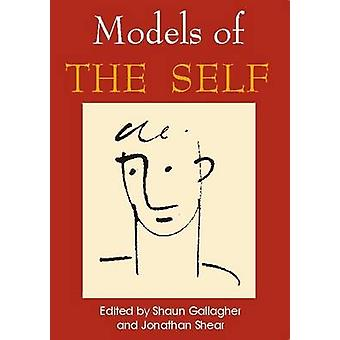 Models of the Self by Shaun Gallagher - Jonathan Shear - 978090784509