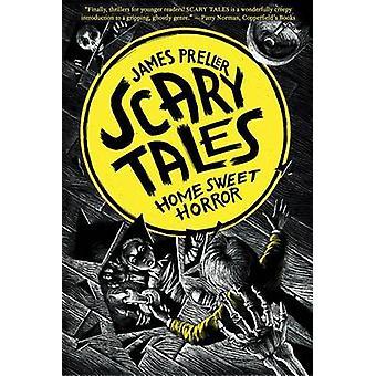 Home Sweet Horror by James Preller - Iacopo Bruno - 9781250018878 Book