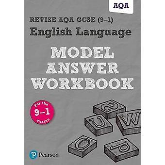 Revise AQA GCSE (9-1) English Language Model Answer Workbook by  - 97