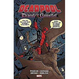 Deadpool - Dracula's Gauntlet by Reilly Brown - Brian Posehn - Gerry D