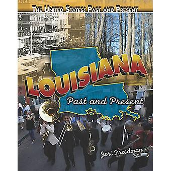 Louisiana - Past and Present by Jeri Freedman - 9781435894839 Book