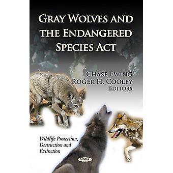 Gray Wolves & the Endangered Species Act by Chase Ewing - Roger H. Co