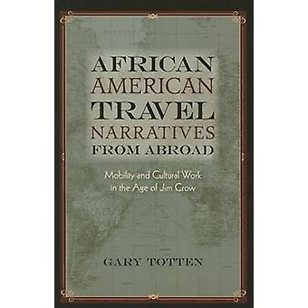 African American Travel Narratives from Abroad - Mobility and Cultural