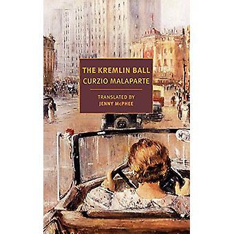 The Kremlin Ball by Curzio Malaparte - 9781681372099 Book