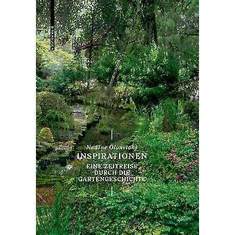 Inspirationen - Eine Zeitreise durch die Gartengeschichte by Inspirati