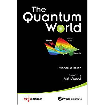 The Quantum World by Michel Le Bellac - 9789814522427 Book