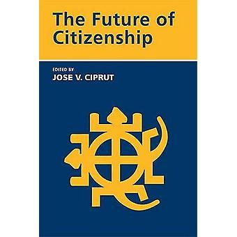 El futuro de la ciudadanía por parte de Jose V. Ciprut - libro 9780262533126