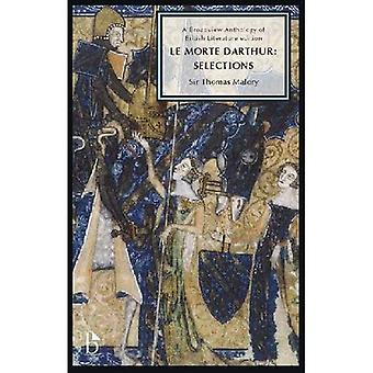 Le Morte Darthur: Selections (Broadview Anthology of British Literature Editions)