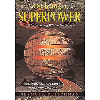 Een supermacht zijn: en niet weten wat je eraan moet doen