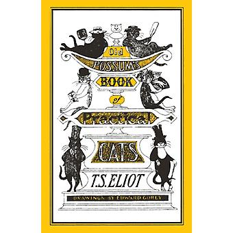 Old Possum's Book of Practical Cats: Illustrated by Edward Gorey (Paperback) by Eliot T. S.