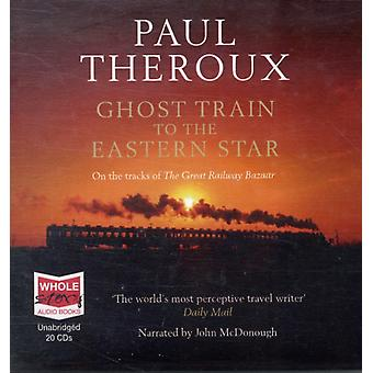 Ghost Train to the Eastern Star (unabridged audio book) (Audio CD) by Theroux Paul McDonough John