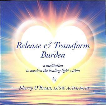 O'Brian, Sherry Lcsw Acht Dcep - Release & Transform Burden: A Meditation to Awaken [CD] USA import