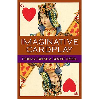 Imaginative Card Play at Bridge (Paperback) by Reese Terence Trezel Roger