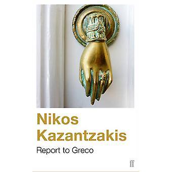 Report to Greco (Main) by Nikos Kazantzakis - 9780571195077 Book