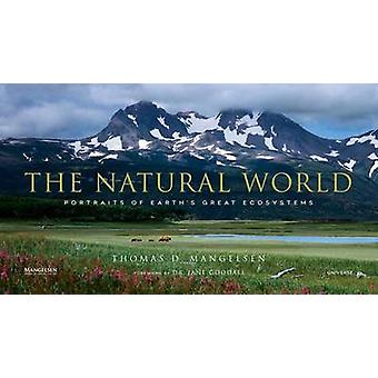 The Natural World - Portraits of Earth's Great Ecosystems by Thomas D.