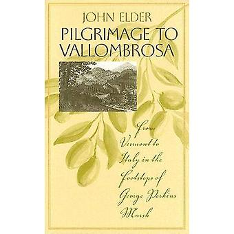 Pilgrimsfärd till Vallombrosa - från Vermont till Italien i fotspår