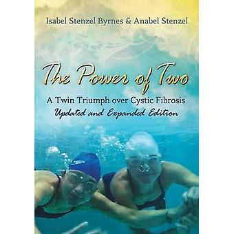 The Power of Two - A Twin Triumph Over Cystic Fibrosis by Isabel Stenz