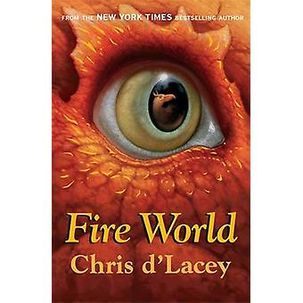 Fire World by Chris D'Lacey - 9781408309599 Book