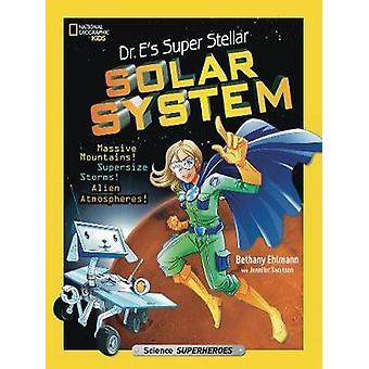 Super solaire système stellaire Dr E (Science & Nature) par Bethany Ehlm