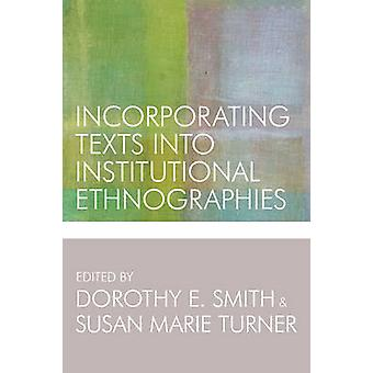 Incorporating Texts into Institutional Ethnographies by Dorothy E. Sm