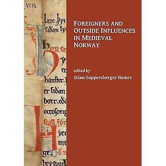 Étrangers et des Influences extérieures en Norvège médiévale par Stian soupers