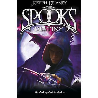 The Spook's Destiny - Book 8 by Joseph Delaney - 9781782952534 Book