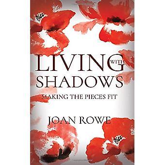 Vivendo com sombras - fazendo as peças se encaixam por Joan Rowe - 97817880391