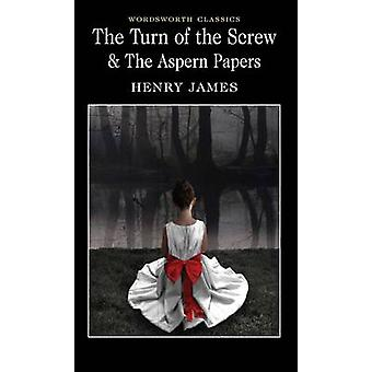 The Turn of the Screw & The Aspern Papers by Henry James - Claire Sey