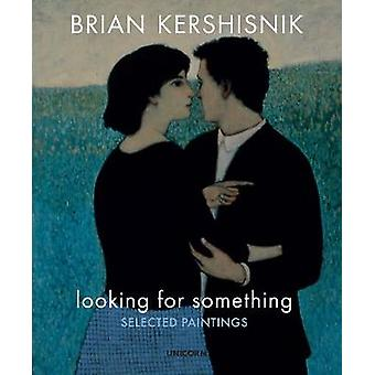 Looking for Something - Selected Paintings by Looking for Something - S