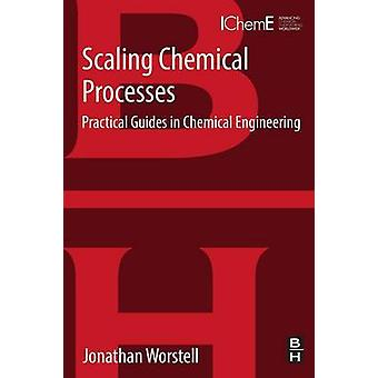 Scaling Chemical Processes by Jonathan Worstell