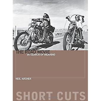 The Road Movie - In Search of Meaning by Neil Archer - 9780231176477 B
