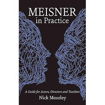 Meisner in Practice by Nick Moseley - 9781848420878 Book