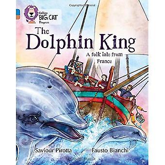 Collins Big Cat voortgang - de koning van de dolfijn: Band 04 blauw/Band 12 koper