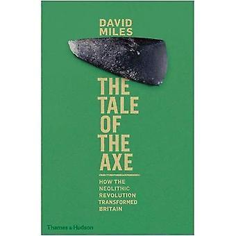 Sagan om yxan: hur den neolitiska revolutionen förvandlade Storbritannien