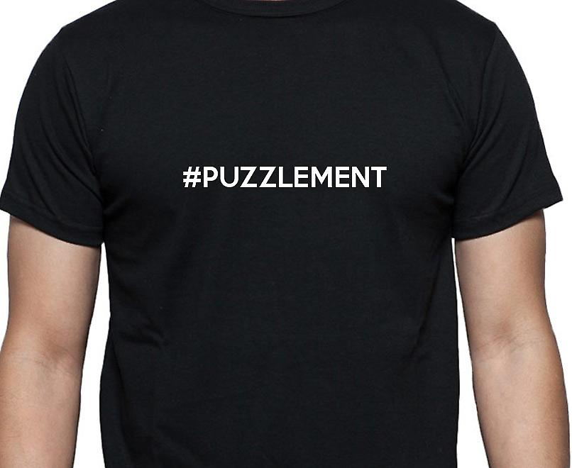 #Puzzlement Hashag Puzzlement Black Hand Printed T shirt