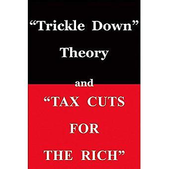Trickle-Down Theorie und Steuersenkungen für die reichen