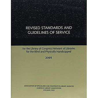 Revised Standards and Guidelines of Service for the Library of Congress Network of Libraries for the Blind and...