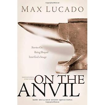 On the Anvil: Max Lucado's First Book