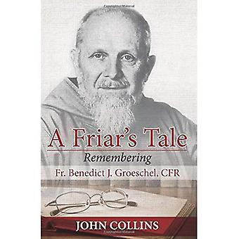 Een Friar's Tale: Remembering Fr. Benedict J. Groeshel, CFR