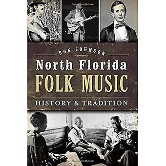North Florida Folk Music: History & Tradition