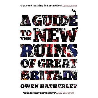 En Guide til de nye ruinerne af Storbritannien