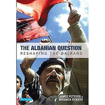 The Albanian Question: Reshaping the Balkans