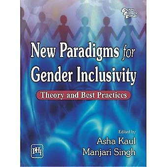 New Paradigms for Gender Inclusivity: Theory and Best Practices