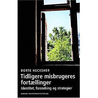 Tidligere Misbrugeres Fortaellinger: Identitet, Forandring Og Strategier