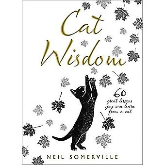 Cat Wisdom: 60 great lessons you can learn from� a cat