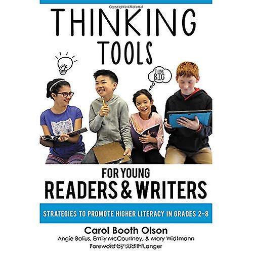 Thinking Tools for Young Readers and Writers  Strategies to Promote Higher Literacy in Grades 2-8