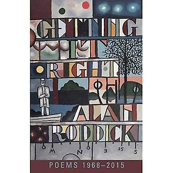 Getting It Right: Poems 1968-2015