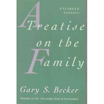 A Treatise on the Family (2nd Enlarged edition) by Gary S. Becker - 9