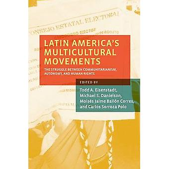 Latin America's Multicultural Movements - The Struggle Between Communi