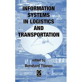 Info Systems in Logistics and Transportation by Tilanus & B.